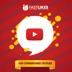 500 COMMENTAIRES YOUTUBE