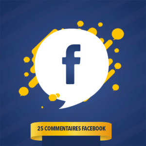 25 COMMENTAIRES FACEBOOK