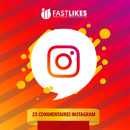 25 COMMENTAIRES INSTAGRAM