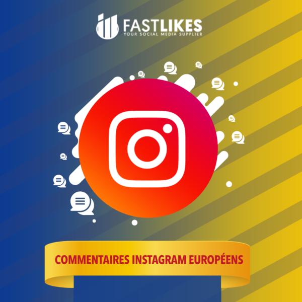 Acheter des commentaires instagram européens